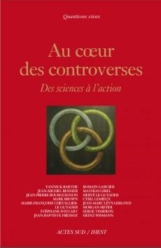 Livre Au coeur des controverses. Des sciences à l'action