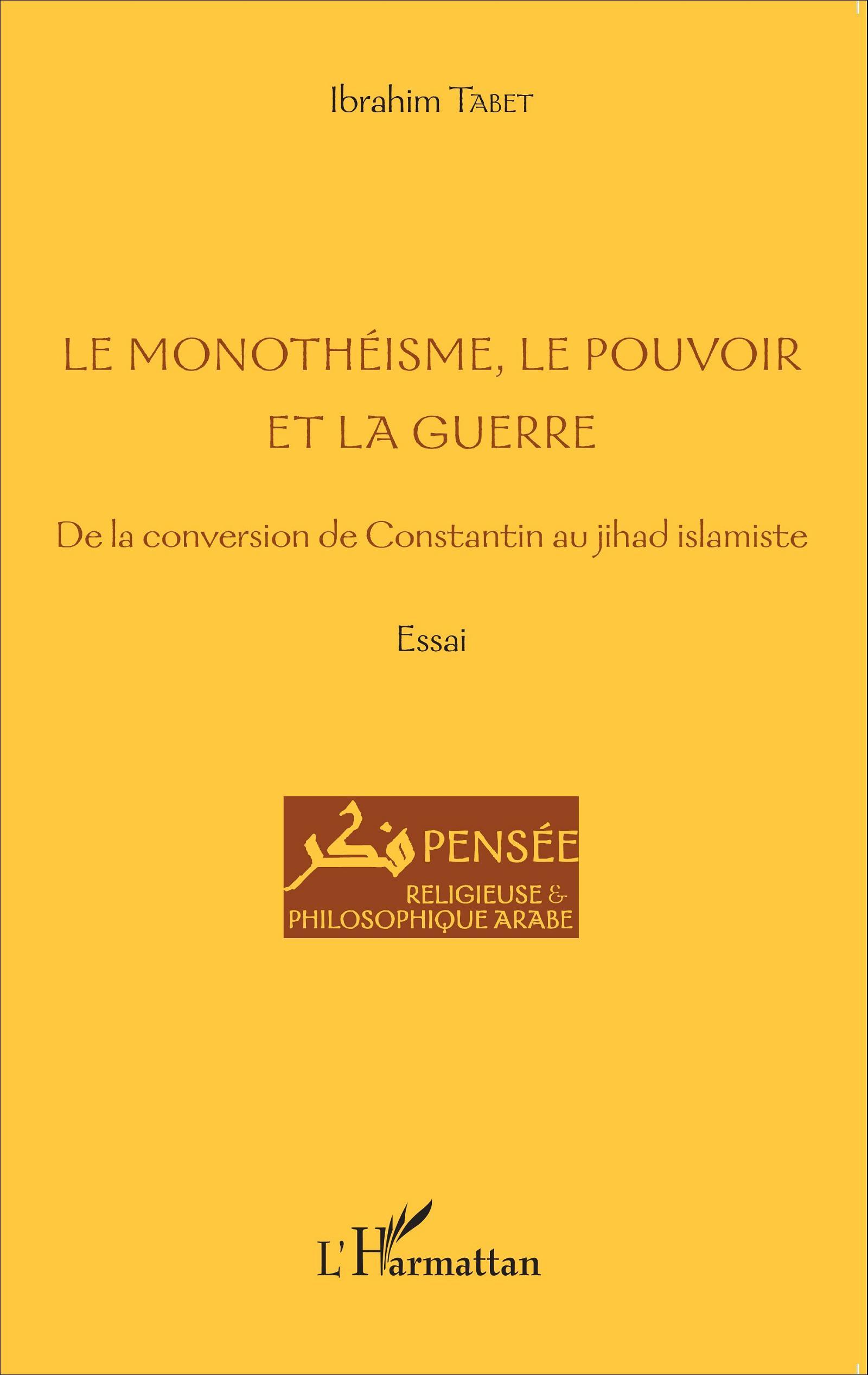 Livre Le monothéisme, le pouvoir et la guerre