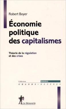 Livre Economie politique des capitalismes. Théorie de la régulation et des crises