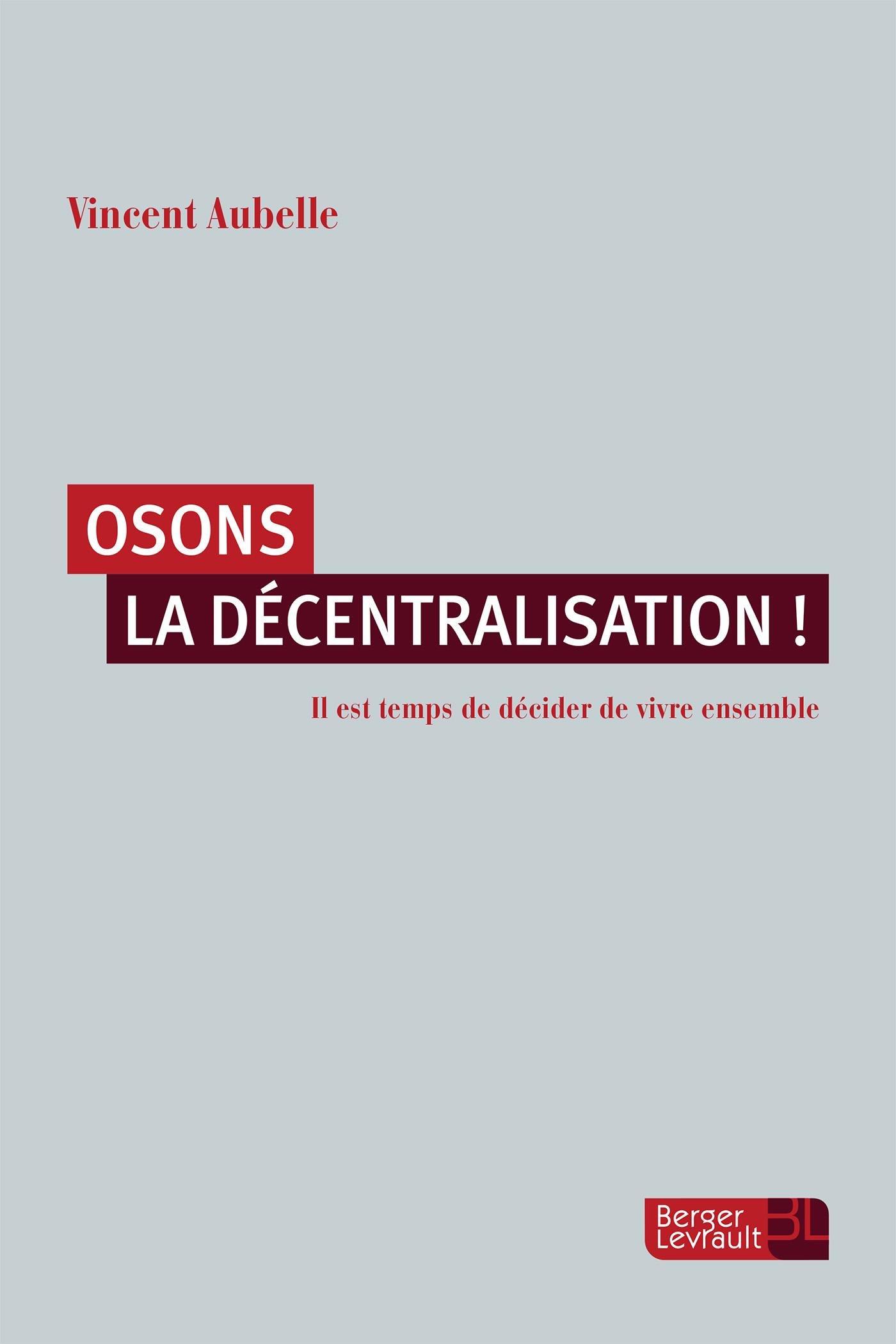 Osons la décentralisation