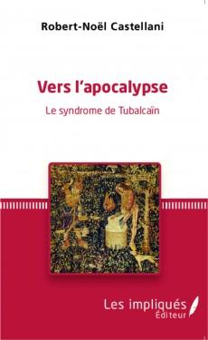 Vers l'apocalypse - Le syndrome de Tubalcaïn