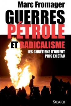 Guerres, pétrole et radicalisme