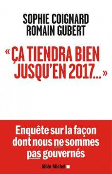 """Livre """"Ca tiendra bien jusqu'en 2017"""""""