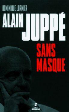 Livre Alain Juppé sans masque