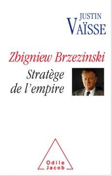 Zbigniew Brzezinski, stratège de l'empire