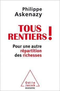 Tous rentiers, un livre de Philippe Askenazy