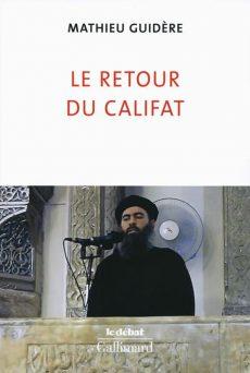 Le retour du califat, un livre de Mathieu Guidère