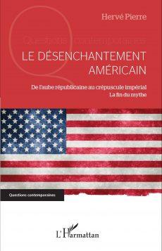 Le désenchantement américain, un livre de Hervé Pierre