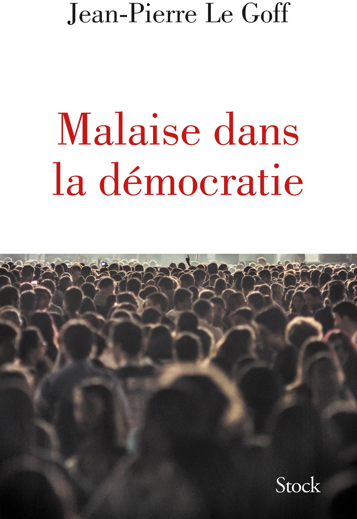 Malaise dans la démocratie, un livre de Jean-Pierre Le Goff