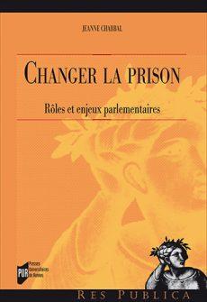 Changer la prison. Rôles et enjeux parlementaires