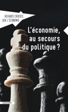 L'économie au secours du politique ?
