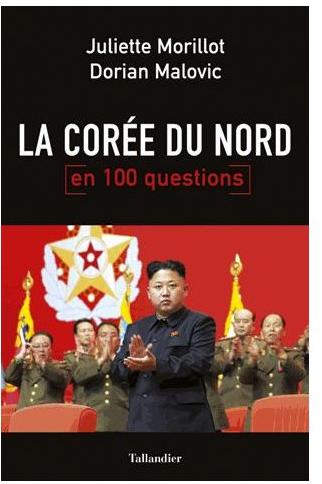 La Corée du Nord en 100 questions