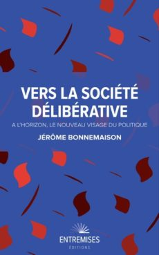 """""""Vers la société délibérative"""", Jérôme Bonnemaison"""