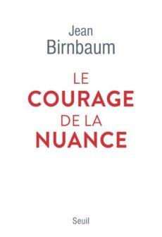 """""""Le courage de la nuance"""""""