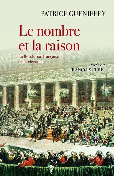 Le nombre et la raison, La révolution française et les élections, Patrice Gueniffey