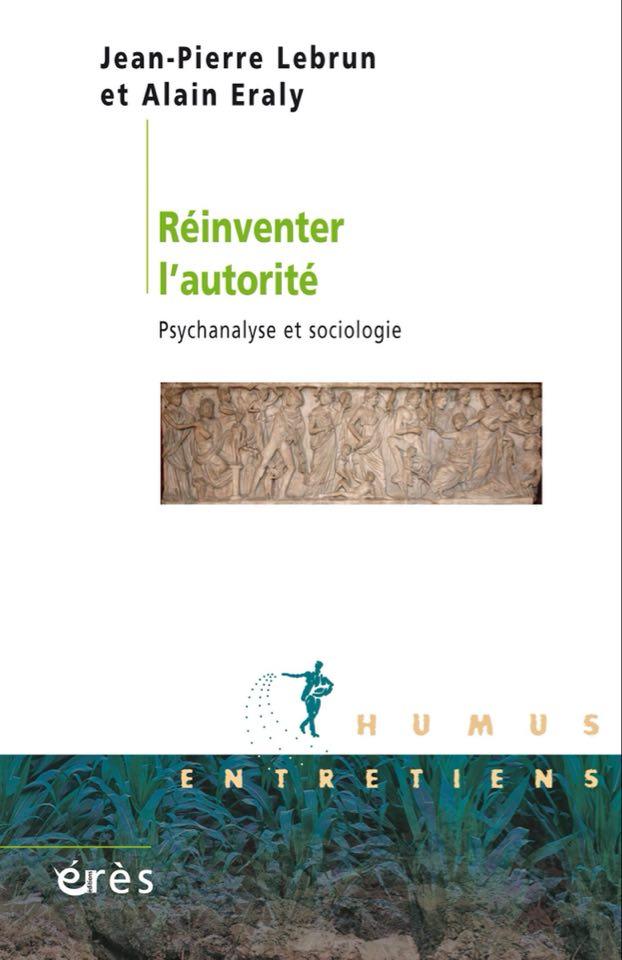 Réinventer l'autorité , Jean-Pierre Lebrun et Alain Eraly