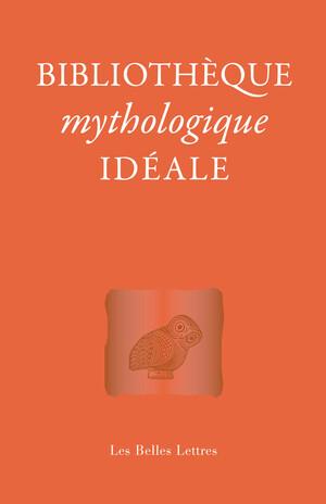 Bibliothèque mythologique idéale (Les Belles Lettres)
