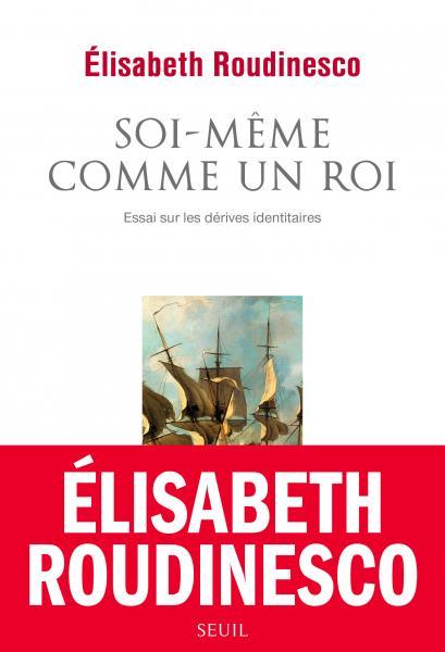 Soi-même comme un roi, Elisabeth Roudinesco