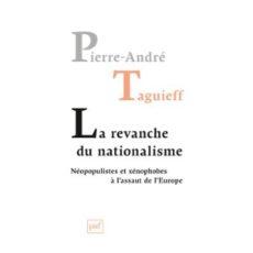 La revanche du nationalisme, Pierre-André Taguieff